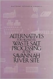 Alternatives For High Level Waste Salt Processing At The Savannah River Site