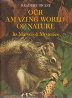 Our Amazing World of Nature: It's Marvels & Mysteries