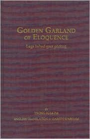 Golden Garland of Eloquence: Legs Bshad Gser Phreng., V.2: Second and Third Abhisamaya