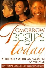 Tomorrow Begins Today: African American Women as We Age
