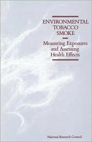 Environmental Tobacco Smoke: Measuring Exposures and Assessing Health Effects