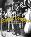 Classic Country: The Golden Age of Country Music: The '20s Through the '70s