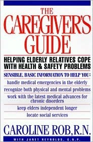 Caregiver's Guide: Helping Older Friends & Relatives with Hlth/Safety