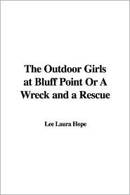 The Outdoor Girls at Bluff Point; or, A Wreck and a Rescue