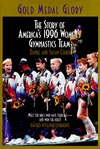 Gold Medal Glory:  The Story of America's 1996 Women's Gymnastics Team