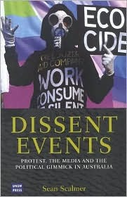 Dissent Events: Protest, Media and the Political Gimmick in Australia