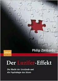 Der Luzifer-Effekt. Die Macht der Umstände und die Psychologie des Bösen