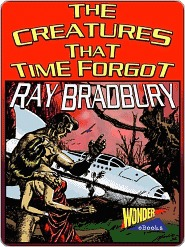 The Creatures That Time Forgot