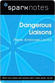 Dangerous Liaisons (SparkNotes Literature Guide Series)