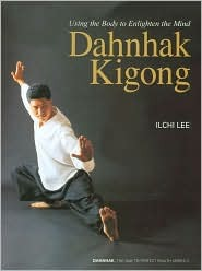 Dahnhak Kigong: Using the Body to Enligten the Mind