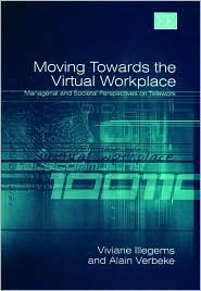 Moving Towards the Virtual Workplace: Managerial and Societal Perspectives on Telework