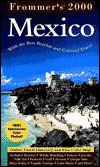 Frommer's? Mexico 2000: With the Best Beaches and Colonial Towns