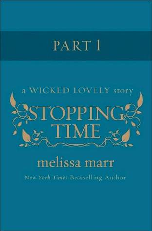 Stopping Time, Part 1 (Wicked Lovely, #2.5 Part I)