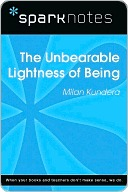 The Unbearable Lightness of Being (SparkNotes Literature Guide)