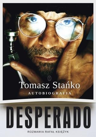 Desperado. Autobiografia