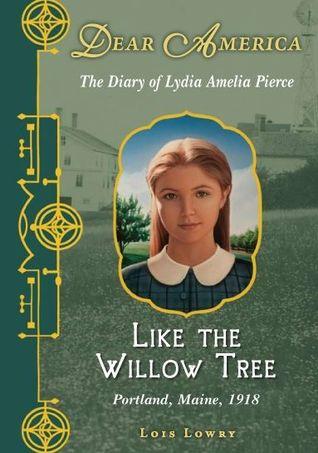 Like the Willow Tree: The Diary of Lydia Amelia Pierce, Portland, Maine, 1918
