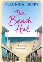 The Beach Hut (The Beach Hut, #1) Book by Veronica Henry