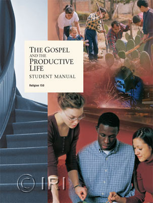Gospel and the Productive Life Student Manual