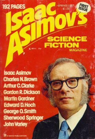 Isaac Asimov's Science Fiction Magazine, Spring 1977 (Asimov's Science Fiction, #1)