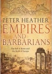 Empires and Barbarians: The Fall of Rome and the Birth of Europe Pdf Book