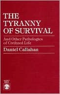 The Tyranny of Survival and Other Pathologies of Civilized Life