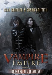 The Greyfriar (Vampire Empire, #1) Book by Clay Griffith