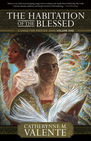 The Habitation of the Blessed (A Dirge for Prester John, #1)