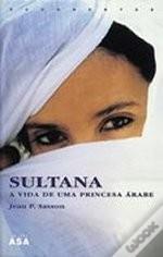 Sultana - A Vida de uma Princesa Árabe
