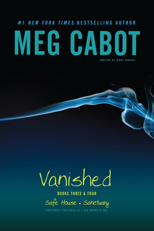 Vanished: Safe House / Sanctuary (Vanished, #3-4)