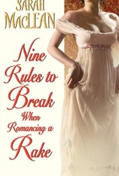 Nine Rules to Break When Romancing a Rake (Love By Numbers, #1) Book