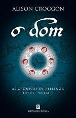 O Dom (As Crónicas de Pellinor, Livro 1 -  Volume II)