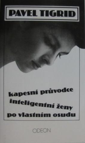 Kapesní průvodce inteligentní ženy po vlastním osudu