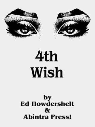 4th wish by Ed Howdershelt