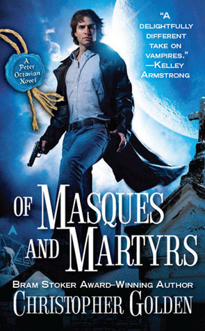 Of Masques and Martyrs (Shadow Saga #3)