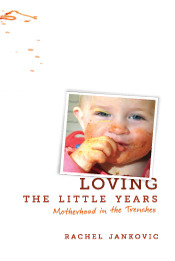 Loving the Little Years: Motherhood in the Trenches