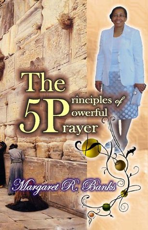 The 5 Principles of Powerful Prayer