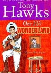 One Hit Wonderland Book by Tony Hawks