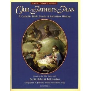 Our Father's Plan: A Catholic Bible Study of Salvation History  - Facilitator's Guide