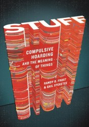Stuff: Compulsive Hoarding and the Meaning of Things Pdf Book