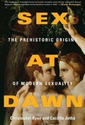 Sex at Dawn: The Prehistoric Origins of Modern Sexuality Pdf Book