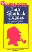 Tutto Sherlock Holmes vol. 1. Uno studio in rosso; Il segno dei quattro; Le avventure di Sherlock Holmes