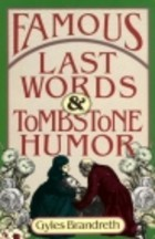 Famous Last Words and Tombstone Humor
