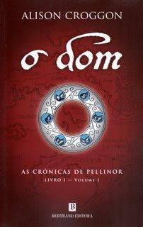 O Dom (As Crónicas de Pellinor, Livro 1 - Volume I)