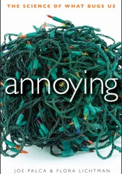 Annoying: The Science of What Bugs Us Pdf Book