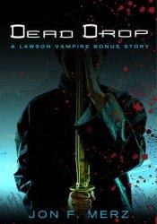 Dead Drop: A Lawson Vampire Bonus Story Pdf Book