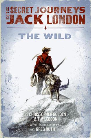 The Wild (The Secret Journeys of Jack London, #1)