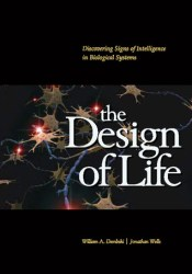 The Design of Life: Discovering Signs of Intelligence in Biological Systems Pdf Book