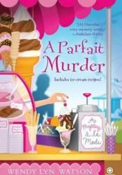 A Parfait Murder (A Mystery a La Mode, #3) Pdf Book