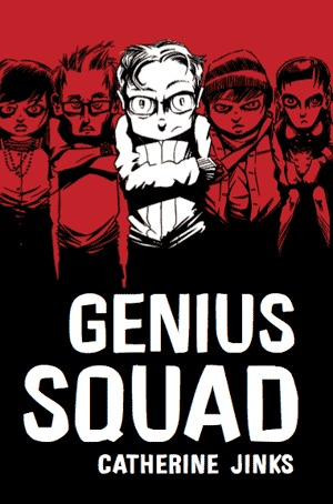 Genius Squad by Catherine Jinks Reviews Discussion