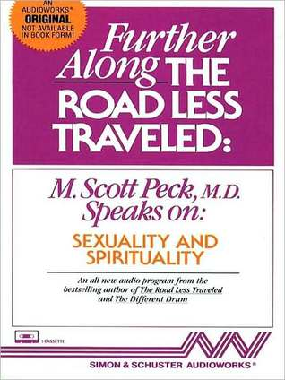 Further Along the Road Less Traveled: Sexuality  Spirituality